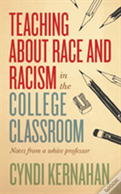 Wook.pt - Teaching About Race And Racism In The College Classroom