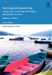 Teaching And Researching Language Learning Strategies