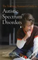 Teaching Assistant'S Guide To Autistic Spectrum Disorders