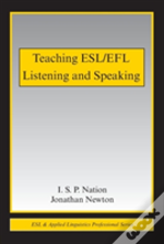 Teaching Esl/Efl Listening And Speaking