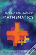 Teaching For Learning Mathematics