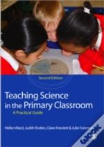 Teaching Science In The Primary Classroom