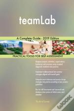 Teamlab A Complete Guide - 2019 Edition