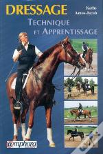 Technique Et Apprentissage Du Dressage