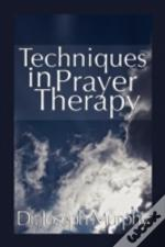 Techniques In Prayer Therapy