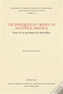 Wook.pt - Techniques Of Irony In Anatole France