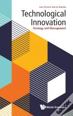 Technological Innovation: Strategy And Management