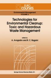 Technologies For Environmental Cleanup: Toxic And Hazardous Waste Management