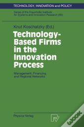 Technology-Based Firms In The Innovation Process