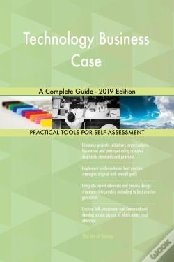 Wook.pt - Technology Business Case A Complete Guide - 2019 Edition