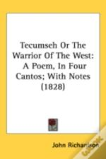 Tecumseh Or The Warrior Of The West