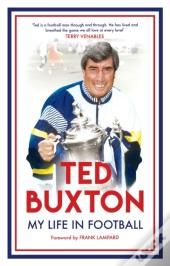 Ted Buxton - My Life In Football