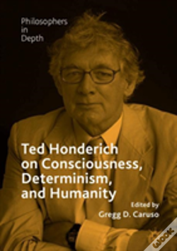 Wook.pt - Ted Honderich On Consciousness, Determinism, And Humanity