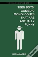 Teen Boys' Comedic Monologues That Are Actually Funny