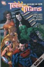 Teen Titans Tp Vol 04 The Future Is Now