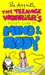 Teenage Worrier'S Guide To Mind And Body