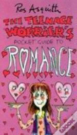 Teenage Worrier'St Guide To Romance