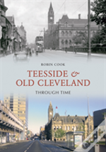 Teeside & Old Cleveland Through Time