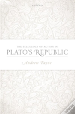 Wook.pt - Teleology Of Action In Platos Republic H
