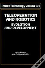 Teleoperation And Roboticsteleoperation And Robotics - Evolution And Development