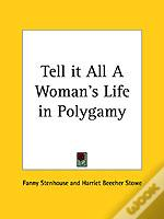 Tell It All A Woman'S Life In Polygamy
