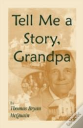 Tell Me A Story Grandpa: West Virginia S