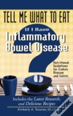 Tell Me What To Eat If I Have Inflammatory Bowel Disease
