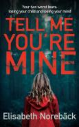 Tell Me You'Re Mine