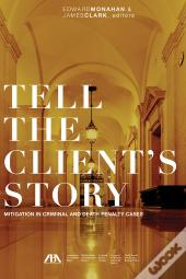 Tell The Client'S Story