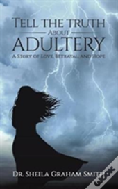 Tell The Truth About Adultery