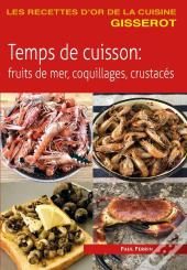 Temps De Cuisson : Fruits De Mer, Coquillages, Crustacés