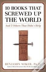 Ten Books That Screwed Up The World