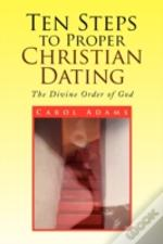 Ten Steps To Proper Christian Dating