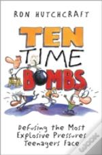 Ten Time Bombs