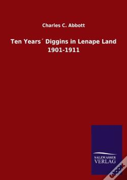 Wook.pt - Ten Years' Diggins In Lenape Land 1901-1911