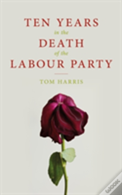 Wook.pt - Ten Years In The Death Of Labour Party