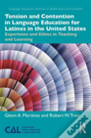 Tension And Contention In Language Education For Latin@S In The United States