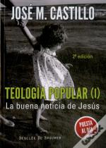 Teologia Popular (Vol I) La Buena Noticia De Jesus