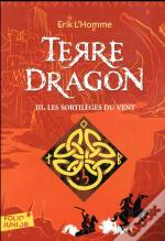 Terre-Dragon 3. Les Sortileges Du Vent