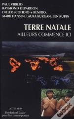 Terre Natale ; Ailleurs Commence Ici