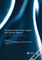Territories Of The Visual In Spain And Spanish America