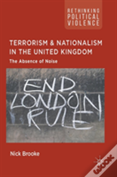 Terrorism And Nationalism In The United Kingdom