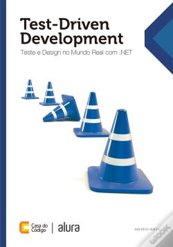 Wook.pt - Test-Driven Development: Teste E Design No Mundo Real Com .Net