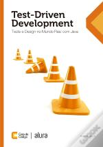 Test-Driven Development: Teste E Design No Mundo Real