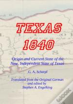 Texas 1840 - Origin And Current State Of