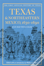 Texas And Northeastern Mexico,1630-1690
