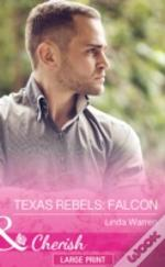 Texas Rebels: Falcon