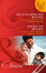 Texas Renegade Returns Double The Troubl