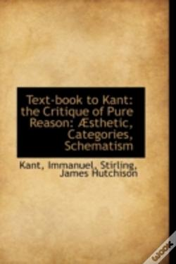 Wook.pt - Text-Book To Kant: The Critique Of Pure