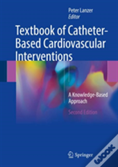 Textbook Of Catheter-Based Cardiovascular Interventions